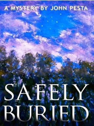 Safely Buried  by  John Pesta