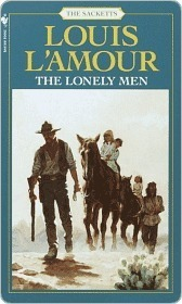 The Lonely Men: The Sacketts Louis LAmour