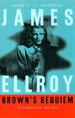 Browns Requiem  by  James Ellroy