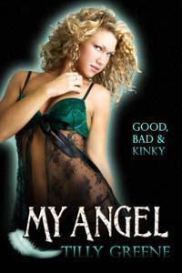 My Angel (Good, Bad And Kinky, #2)  by  Tilly Greene