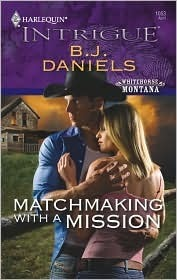 Matchmaking With A Mission  by  B.J. Daniels
