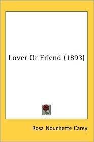 Lover or friend? Rosa Nouchette Carey