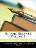 Le juif errant, Volume 1  by  Eugène Sue