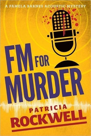 FM For Murder (Pamela Barnes Acoustic Mystery #2)  by  Patricia Rockwell