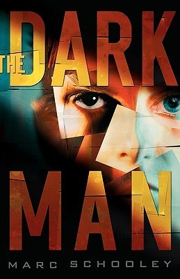The Dark Man  by  Marc Schooley