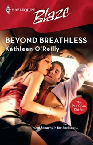 Beyond Breathless (The Red Choo Diaries) (Harlequin Blaze #297)  by  Kathleen OReilly