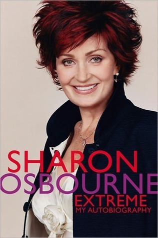 Sharon Osbourne Extreme: My Autobiography  by  Sharon Osbourne