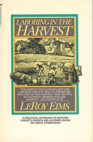 Laboring In The Harvest  by  Leroy Eims