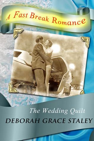 The Wedding Quilt Deborah Grace Staley