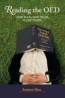Reading the OED: One Man, One Year, 21,730 Pages  by  Ammon Shea