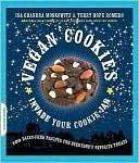 Vegan Cookies Invade Your Cookie Jar: 100 Dairy-Free Recipes for Everyones Favorite Treats Isa Chandra Moskowitz