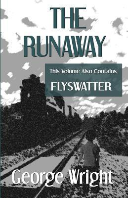 The Runaway and Flyswatter  by  George Wright