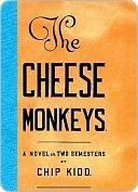 The Cheese Monkeys Chip Kidd