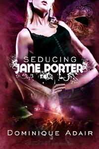 Seducing Jane Porter (Jane Porter, #1)  by  Dominique Adair