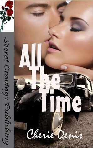 All The Time  by  Cherie Denis