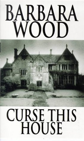 Curse This House  by  Barbara Wood