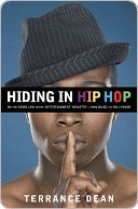 Hiding in Hip Hop: Confessions of a Down Low Brother in the Entertainment Industry  by  Terrance Dean