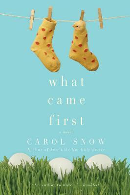 What Came First Carol Snow