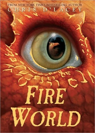 Fire World (The Last Dragon Chronicles, #6)  by  Chris dLacey