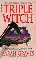 Triple Witch (Home Repair is Homicide, #2)  by  Sarah Graves