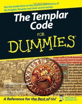 The Templar Code For Dummies Christopher Hodapp
