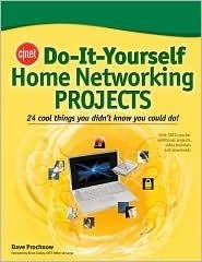 Cnet Do It Yourself Home Networking Projects Dave Prochnow