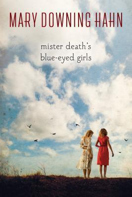 Mister Deaths Blue-Eyed Girls  by  Mary Downing Hahn