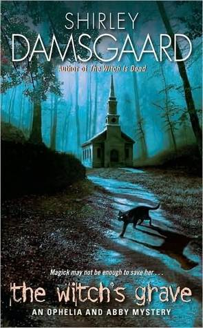 The Witchs Grave (Ophelia & Abby #6)  by  Shirley Damsgaard