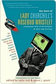 The Best of Lady Churchills Rosebud Wristlet: Occasional Outbursts  by  Kelly Link