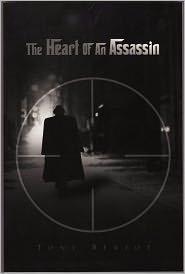 The Heart Of An Assassin Tony Bertot