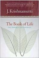 Book of Life, The: Daily Meditations with Krishnamurti  by  Jiddu Krishnamurti