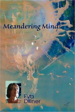 Meandering Mind  by  Eva Dillner