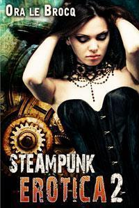 Steampunk Erotica II  by  Ora Le Brocq