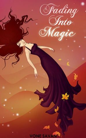 Fading Into Magic (Fading Into Magic, #1) Vone Savan