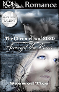 Amongst the Ruins (The Chronicles of 2020, #1) Saewod Tice