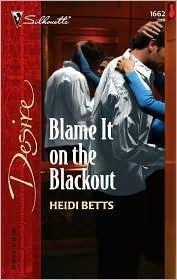 Blame It On The Blackout (Silhouette Desire #1662) Heidi Betts