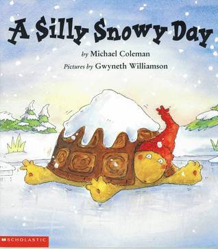 A Silly Snowy Day Michael Coleman