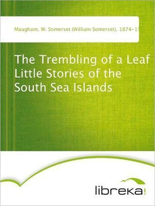 Rain and Other South Sea Stories  by  W. Somerset Maugham