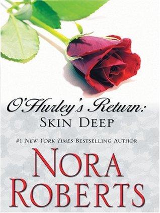OHurleys Return: Skin Deep (OHurleys, #3)  by  Nora Roberts
