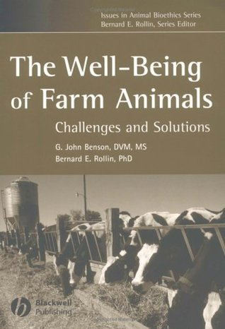 The Well-Being of Farm Animals: Challenges and Solutions  by  G. John Benson