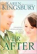 Ever After (Lost Love Series, #2)  by  Karen Kingsbury