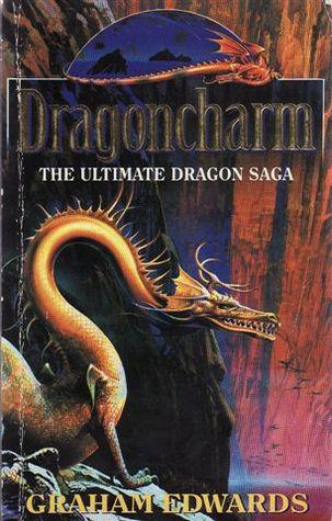 Dragoncharm (The Ultimate Dragon Saga, #1) Graham Edwards