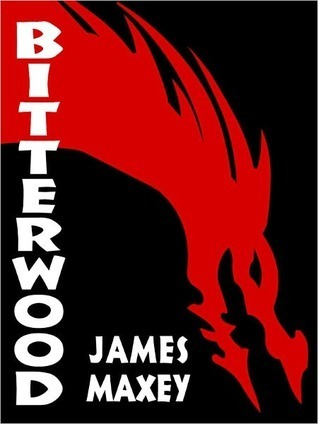 Bitterwood (Dragon Age, #1) James Maxey
