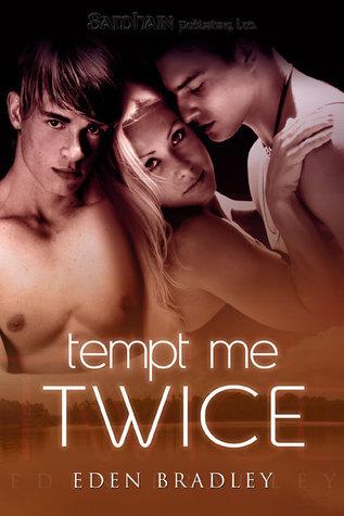 Tempt Me Twice  by  Eden Bradley