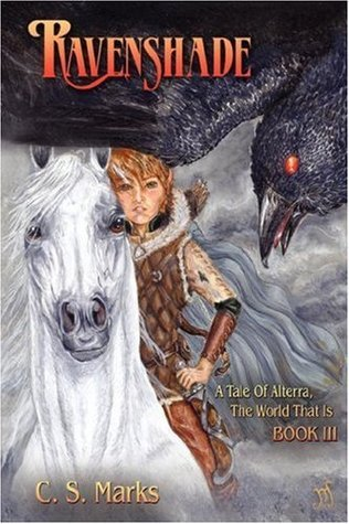 Ravenshade (A Tale of Alterra, The World that Is, #3)  by  C.S. Marks