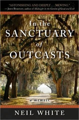 In the Sanctuary of Outcasts: A Memoir Neil W. White III