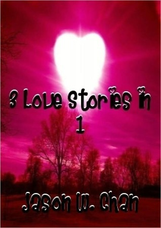 3 Love Stories in 1 Volume: Meet Me at Taylor Park, Hiding in His Dreams, My Christmas Angels Jason W. Chan