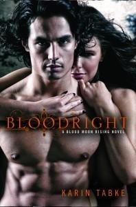 Bloodright (Blood Moon Rising Trilogy, #2) Karin Tabke