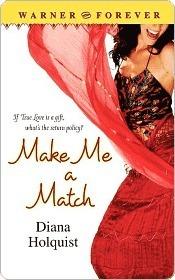 Make Me a Match  by  Diana Holquist