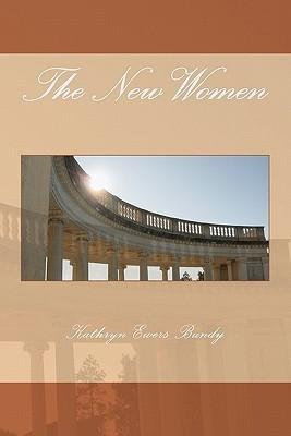 The New Women Kathryn Ewers Bundy